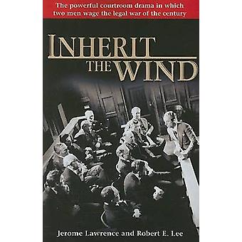 Inherit the Wind by Jerome Lawrence - Robert E Lee - 9780345501035 Bo