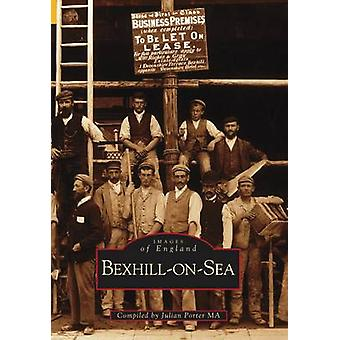 Bexhill-on-Sea by Bexhill Museum Association - Julian Porter - 978075
