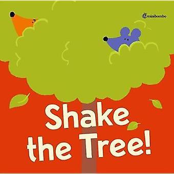 Shake the Tree! - A Minibombo Book by Chiara Vignocchi - 9780763694883