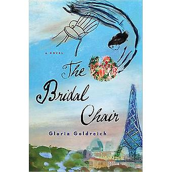 The Bridal Chair by Gloria Goldreich - 9781492603269 Book