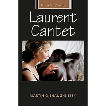 Laurent Cantet by Martin O'Shaughnessy - 9781526123022 Book