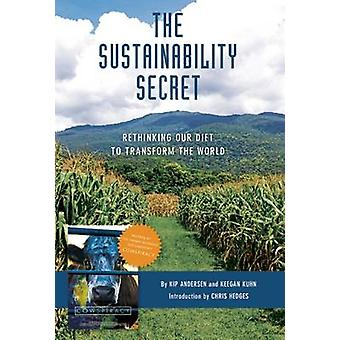 The Sustainability Secret - The Cowspiracy Companion by Chris Hedges -
