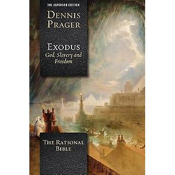 The Rational Bible - Exodus by Dennis Prager - 9781621577720 Book