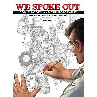 We Spoke Out - Comic Books and the Holocaust by Rafael Medoff - 978163