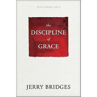 The Discipline of Grace by Jerry Bridges - 9781631468728 Book