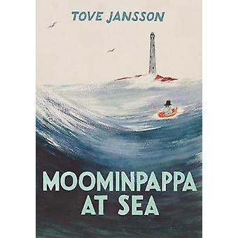 Moominpappa at Sea by Moominpappa at Sea - 9781908745705 Book