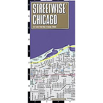 Streetwise Chicago Map - Laminated City Center Street Map of Chicago
