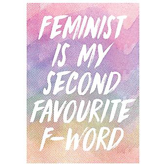 Grindstore Feminist Is My Second Favourite F-Word Mini Poster