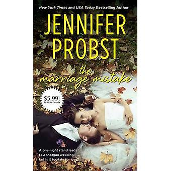 The Marriage Mistake by Jennifer Probst - 9781501104084 Book