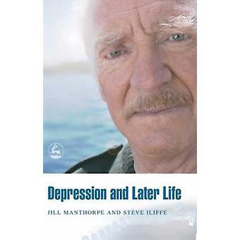 Depression senare i livet av Jill Manthorpe - Steve Iliffe - 978184310