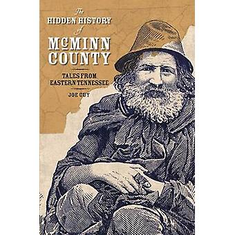 The Hidden History of McMinn County - Tales from Eastern Tennessee by