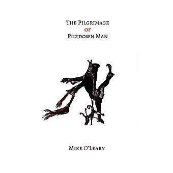 The Pilgrimage of Piltdown Man by OLeary & Mike