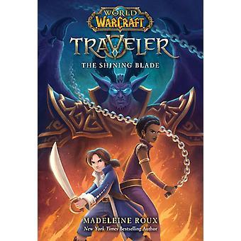 Shining Blade World of Warcraft Traveler 3 by Madeleine Roux