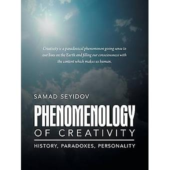 Phenomenology of Creativity History Paradoxes Personality by Seyidov & Samad