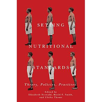 Setting Nutritional Standards Theory Policies Practices by Neswald & Elizabeth