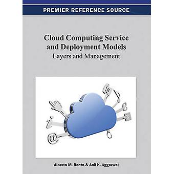 Cloud Computing Service and Deployment Models Layers and Management by Bento & Al