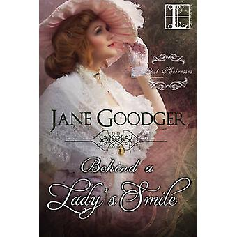Behind a Ladys Smile by Goodger & Jane