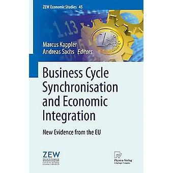 Business Cycle Synchronisation and Economic Integration  New Evidence from the EU by Kappler & Marcus