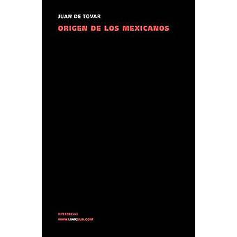 Origen de los mexicanos by de Tovar & Juan