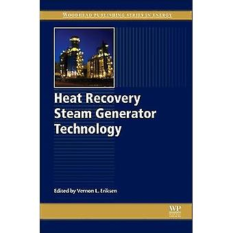 Heat Recovery Steam Generator Technology by Eriksen & Vernon L.