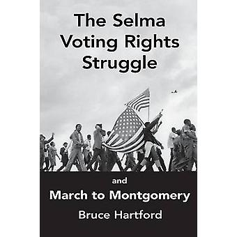 The Selma Voting Rights Struggle  the March to Montgomery by Hartford & Bruce