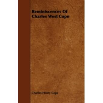 Reminiscences of Charles West Cope by Cope & Charles Henry
