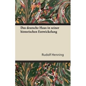 Das Deutsche Haus in Seiner Historischen Entwickelung by Henning & Rudolf