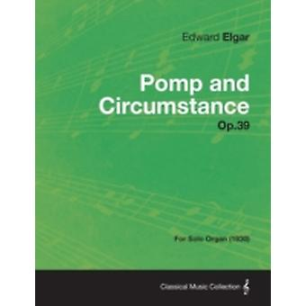 Pomp and Circumstance Op.39  For Solo Organ 1930 by Elgar & Edward
