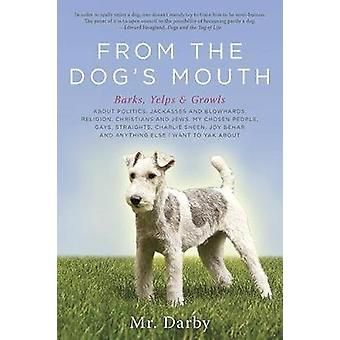 From the Dogs Mouth Barks Yelps and Growls by Mr. Darby