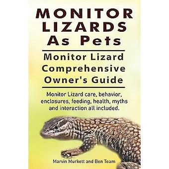 Monitor Lizards As Pets. Monitor Lizard Comprehensive Owners Guide. Monitor Lizard care behavior enclosures feeding health myths and interaction all included. by Murkett & Marvin