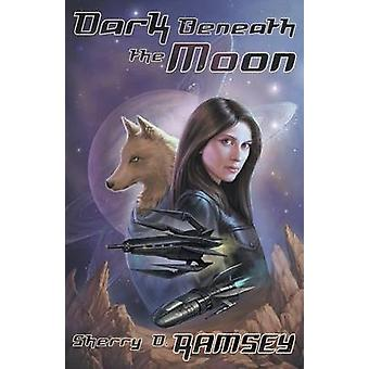 Dark Beneath the Moon by Ramsey & Sherry D.