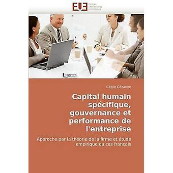 Capital Humain Specifique Gouvernance Et Performance de LEntreprise by Czanne & Ccile