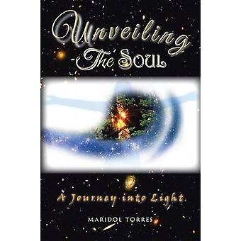 Unveiling the Soul by Torres & Maridol