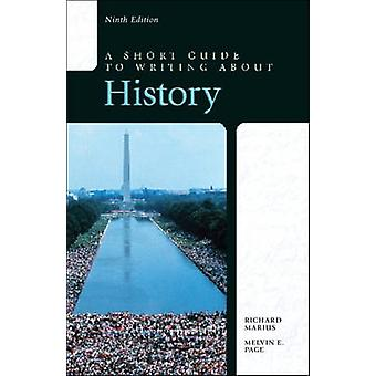 A Short Guide to Writing about History by Richard A. Marius - 9780321