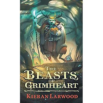 The Beasts of Grimheart by Kieran Larwood - 9780571328444 Book