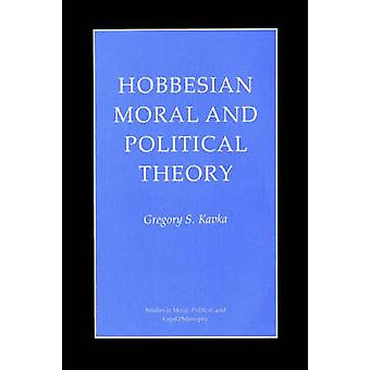Hobbesian Moral and Political Theory by Gregory S. Kavka - 9780691027