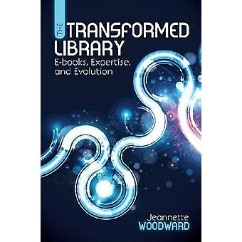 The Transformed Library - E-Books - Expertise and Evolution by Jeannet