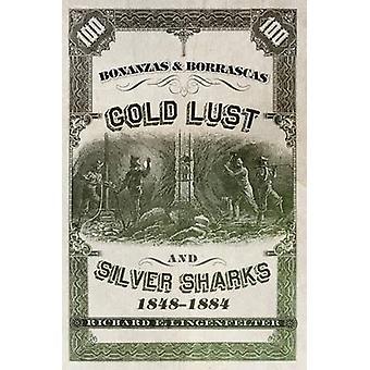 Bonanzas & Borrascas - Gold Lust & Silver Sharks - 1848-1884 b