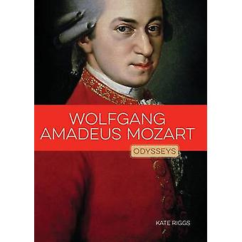 Wolfgang Amadeus Mozart by Kate Riggs - 9781608187225 Book