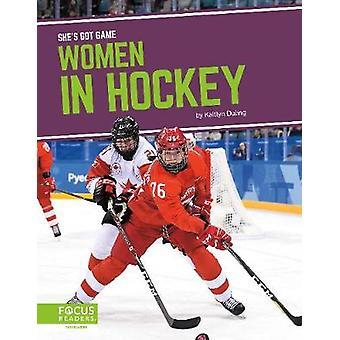 She's Got Game - Damen im Hockey von Kaitlyn Duling - 9781644930601 Buch