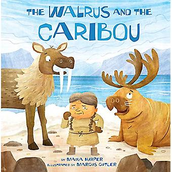 The Walrus and the Caribou by Maika Harper - 9781772272567 Book