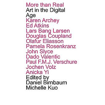 More Than Real - Art In The Digital Age by Daniel Birnbaum - 978396098