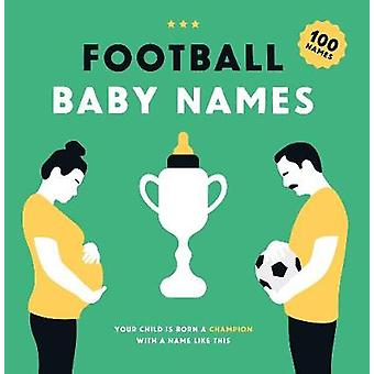 Football Baby Names - Your Child is Born a Champion with a Name Like T