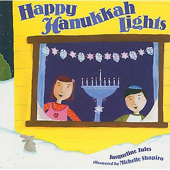 Happy Hanukkah Lights by Jacqueline Jules - 9780761351207 Book