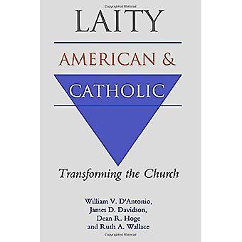 Laity: amerikanska och katolska-omvandla kyrkan