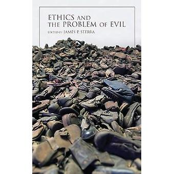 Ethics and the Problem of Evil by James P. Sterba - 9780253024251 Book