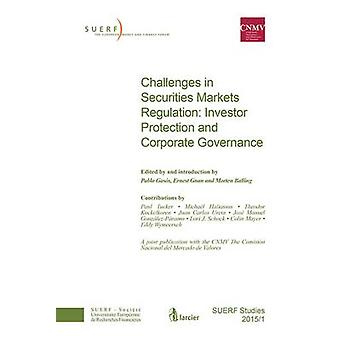 Challenges in Securities Markets Regulation - Investor Protection and