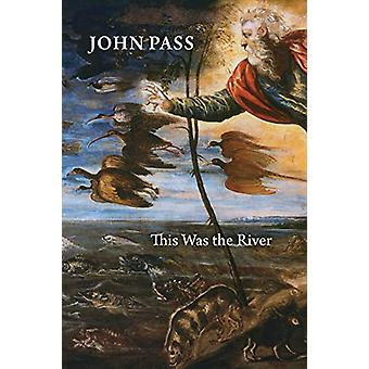 This Was the River by John Pass - 9781550178753 Book
