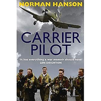 Carrier Pilot: Einer der größten Piloten's Memoirs ofa WWII - A True Aviation Classic