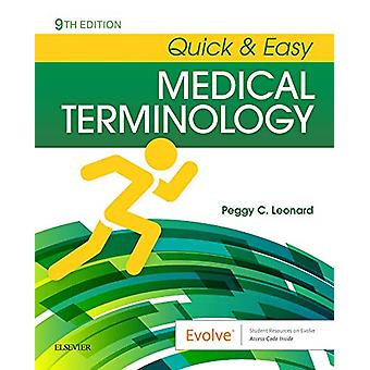 Quick & Easy Medical Terminology by Peggy C. Leonard - 9780323595
